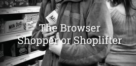 The Browser – Shopper or Shoplifter